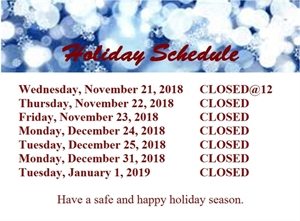 Picture of Holiday Schedule 2018, Your hours for Thanksgiving, Your hours for Christmas, Your hours for New Year's, when is your office open during the holidays